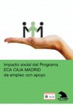 Impacto social del Programa ECA Caja Madrid de empleo con apoyo