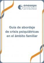 Guía de abordaje de crisis psiquiátricas en el ámbito familiar