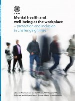 Mental health and well-being at the workplace: protection and inclusion in challenging times
