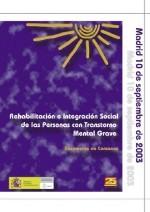Rehabilitación e integración de personas con enfermedad mental grave: documento de consenso