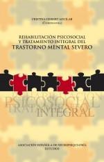 Rehabilitación psicosocial y tratamiento integral del trastorno mental severo
