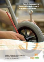 Tecnología de apoyo al desarrollo sociolaboral de personas con discapacidad: una guía ergonómica para la adaptación de puestos de trabajo para personas con discapacidad