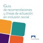 Guía de recomendaciones y líneas de actuación en inclusión social