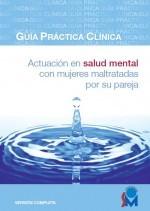 Guía de práctica clínica: actuación en salud mental con mujeres maltratadas por su pareja