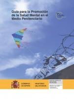 Guía para la promoción de la salud mental en el Medio Penitenciario
