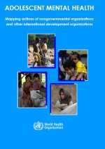 Adolescent mental health: mapping actions of nongovernamental organizations and other international development organizations