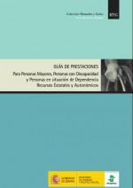 Guía de prestaciones para personas mayores, personas con discapacidad y personas en situación de dependencia: recursos estatales y autonómicos