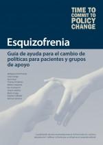 Esquizofrenia: guía de ayuda para el cambio de políticas para pacientes y grupos de apoyo