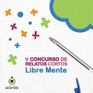 V concurso de relatos sobre salud mental Libre Mente de AGIFES