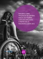 Informe sobre violencia de género hacia las mujeres con discapacidad a partir de la macroencuesta 2015