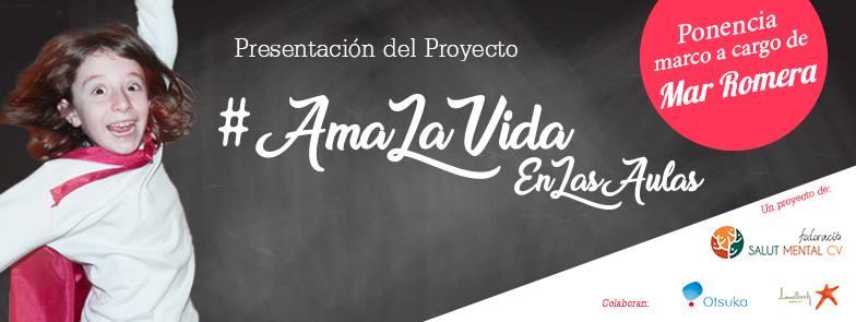 Presentación del Proyecto #AmaLaVidaEnLasAulas