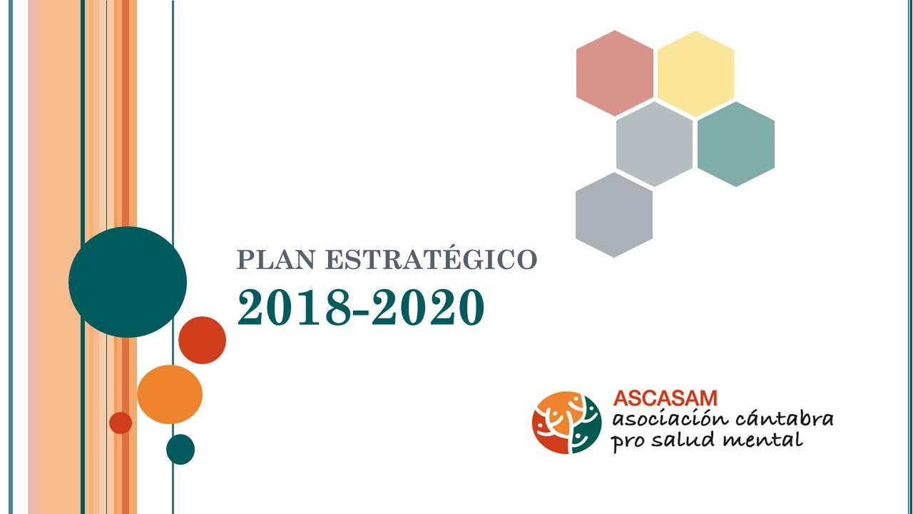 Presentacion Plan Estratégico 2018-2020 ASCASAM