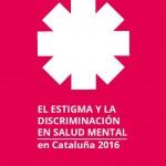 Portada estigma discriminacion salud mental cataluña 2016