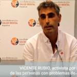 Vicente Rubio, activista de los derechos de la spersonas con problemas de salud mental
