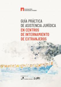 Guía práctica de asistencia jurídica en Centros de Internamiento de Extranjeros