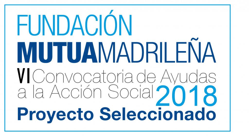 Fundación Mutua Madrileña. Proyecto seleccionado en la VI Convocatoria de Ayudas a la Acción Social 2018