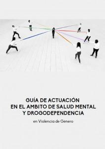 Guía de actuación en el ámbito de salud mental y drogodependencia en violencia de género
